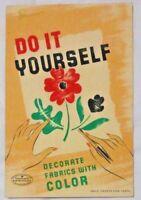 Do It Yourself Decorate Fabrics w Color Vintage 1946 Prang Textile Art Booklet