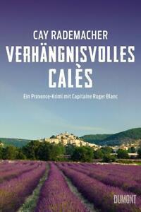 Verhängnisvolles Calès von Cay Rademacher (2019, Taschenbuch)