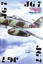 JG 7 - THE WORLD'S FIRST JET FIGHTER UNIT 1944-45 - MANFRED BOEHME -TRANSLATED