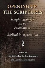 Opening Up the Scriptures: Joseph Ratzinger and the Foundations of Biblical Inte