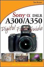 Sony Alpha DSLR-A300 / A350 Digital Field Guide