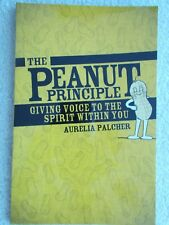 The Peanut Principle : Giving Voice to the Spirit Within You by Aurelia...