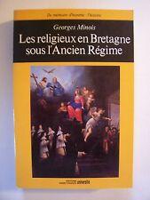 Religieux en Bretagne sous l'Ancien Régime / Georges Minois / Ouest-France -1989