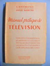 G. Raymond Manuel Pratique de Télévision Editions L.E.P.S. 1950 Pathé-Marconi