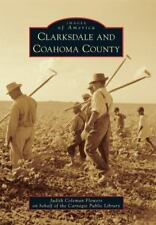 Images of America: Clarksdale and Coahoma County by Carnegie Public Library...
