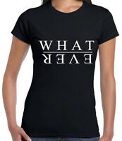 Whatever T shirt Tee Rude Sarcastic Womens Mens Gift Shirt careless slogan Funny