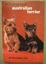How to Raise and Train an Australian Terrier Vintage Book by Mrs Milton Fox 1973