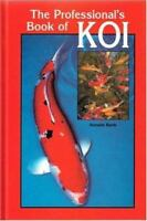 The Professional's Book of Koi by Anmarie Barrie