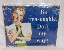 Retro Style Enamel Sign / Plaque - Be Reasonable, Do it My Way ! - BNWT