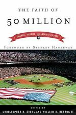 The Faith of 50 Million : Baseball, Religion, and American Culture (2002, Paper…