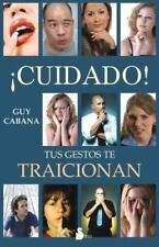Cuidado, tus gestos te traicionan (Spanish Edition) by Guy Cabana in Used - Ver