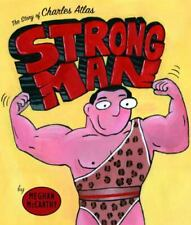 Strong Man : The Story of Charles Atlas by Meghan McCarthy