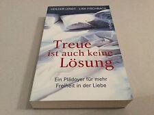 Treue ist auch keine Lösung - Holger Lendt und Lisa Fischbach