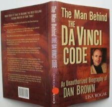 The Man Behind the DA VINCI CODE Biography of Dan Brown  by Lisa Rogak Hardback