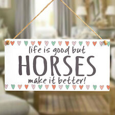 Life is good but Horses make it better! - Plaque Horse Gifts Horse Lover Present