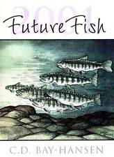 C.D. BAY-HANSEN FUTURE FISH 2001 NORTH PACIFIC FISHERIES ASIAN MARKETS