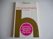 L'ECOLE DES FEMMES / MOLIERE - CLASSIQUES HACHETTE