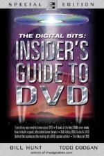 The Digital Bits Insider's Guide To Dvd: By Bill Hunt, Todd Doogan