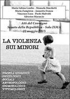La violenza sui minori. Atti del convegno Senato della Repubblica