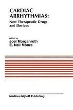 Cardiac Arrhythmias: New Therapeutic Drugs and Devices: Proceedings of the Sympo