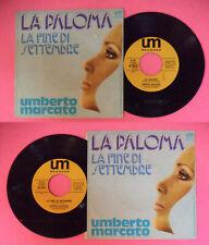 """LP 45 7"""" UMBERTO MARCATO La paloma La fine di settembre italy UM no cd mc dvd"""
