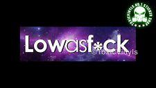 LOWASF*CK slap CAR STICKER low as fck slap stance drift car sticker