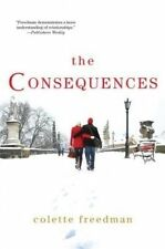 USED (GD) The Consequences by Colette Freedman