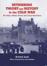 Rethinking Theory and History in the Cold War: The State, Military Power and So