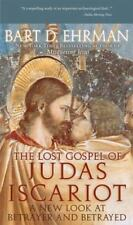 The Lost Gospel of Judas Iscariot: A New Look at Betrayer and Betrayed: By Eh...