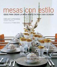 Mesas con estilo: Ideas para crear la mesa perfecta para cada ocasion (Spanish E