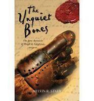 The Unquiet Bones: The First Chronicle of Hugh de Singleton, Surgeon by Melvin R