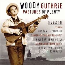Pastures of Plenty: The Best of Woody Guthrie (CD, 2001)