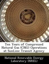 Ten Years of Compressed Natural Gas Operations at Sunline Transit Agency...