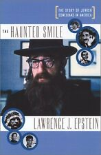 The Haunted Smile: The Story of Jewish Comedians in America by Lawrence J. Epste