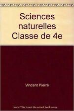 Vincent Pierre - Sciences naturelles Classe de 4e - 1966 - Cartonné