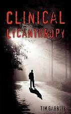 NEW Clinical Lycanthropy by Tim Garrity