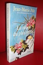 Jean Marie Pelt : LA RAISON DU PLUS FAIBLE au coeur du monde végétal et animal
