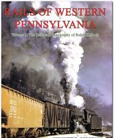RAILS OF WESTERN PENNSYLVANIA during the Steam to Diesel Era -- (NEW BOOK)