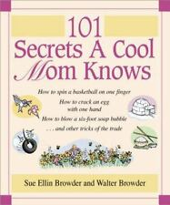 101 Secrets a Cool Mom Knows Browder, Walter, Browder, Sue Ellin Hardcover