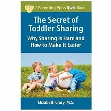 The Secret of Toddler Sharing: Why Sharing Is Hard and How to Make It Easier (A