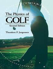 The Physics of Golf, Good Condition Book, Jorgensen, Theodore P., ISBN 978038798