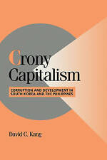 Crony Capitalism: Corruption and Development in South Korea and the Philippines