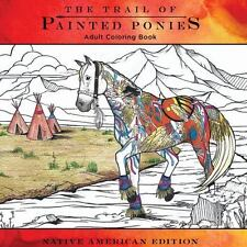 Trail of Painted Ponies Coloring Book : Native American Edition: By Barker, R...