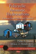 Polycyclic Aromatic Hydrocarbons: Pollution, Health Effects and Chemistry (Polym