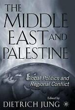 NEW The Middle East and Palestine: Global Politics and Regional Conflict
