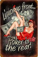 Liquor Up Front, Poker In The Rear (girl in red) rusted metal sign (pst 1812)