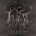 "Lux Divina ""Possessed By Telluric Feelings"" (NEU / NEW)"