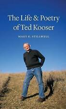 The Life and Poetry of Ted Kooser, Mary K. Stillwell, Good, Hardcover