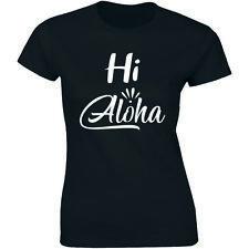Hi Aloha Hawaii State Shirt Hawaiian Slogan Quote Saying Women's Tee T-shirt