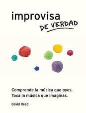 Improvisa de Verdad: El método completo para todos los instrumentos (Spanish Edi
